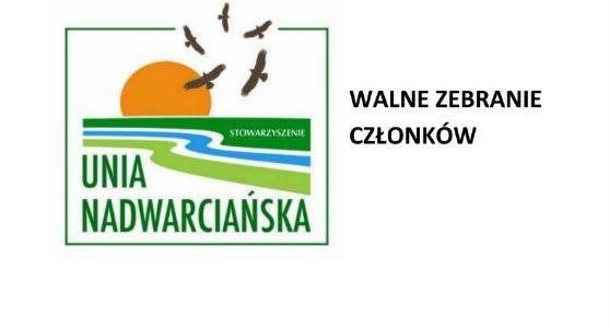 """Walne Zebranie Członków Stowarzyszenia """"Unia Nadwarciańska"""""""
