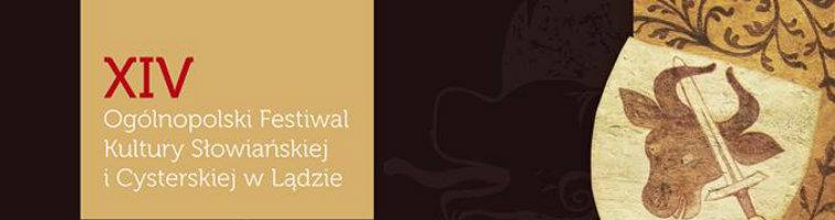 Zapraszamy na XVI Ogólnopolski Festiwal Kultury Słowiańskiej i Cysterskiej w Lądzie