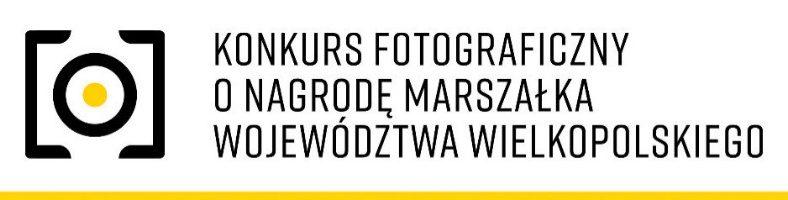 Konkurs Fotograficzny o Nagrodę Marszałka Województwa Wielkopolskiego